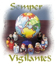 "Tune in to the Sentinels of Vigilance and hear the Russian Children sing to you..    ..""Semper Vigilantes"""